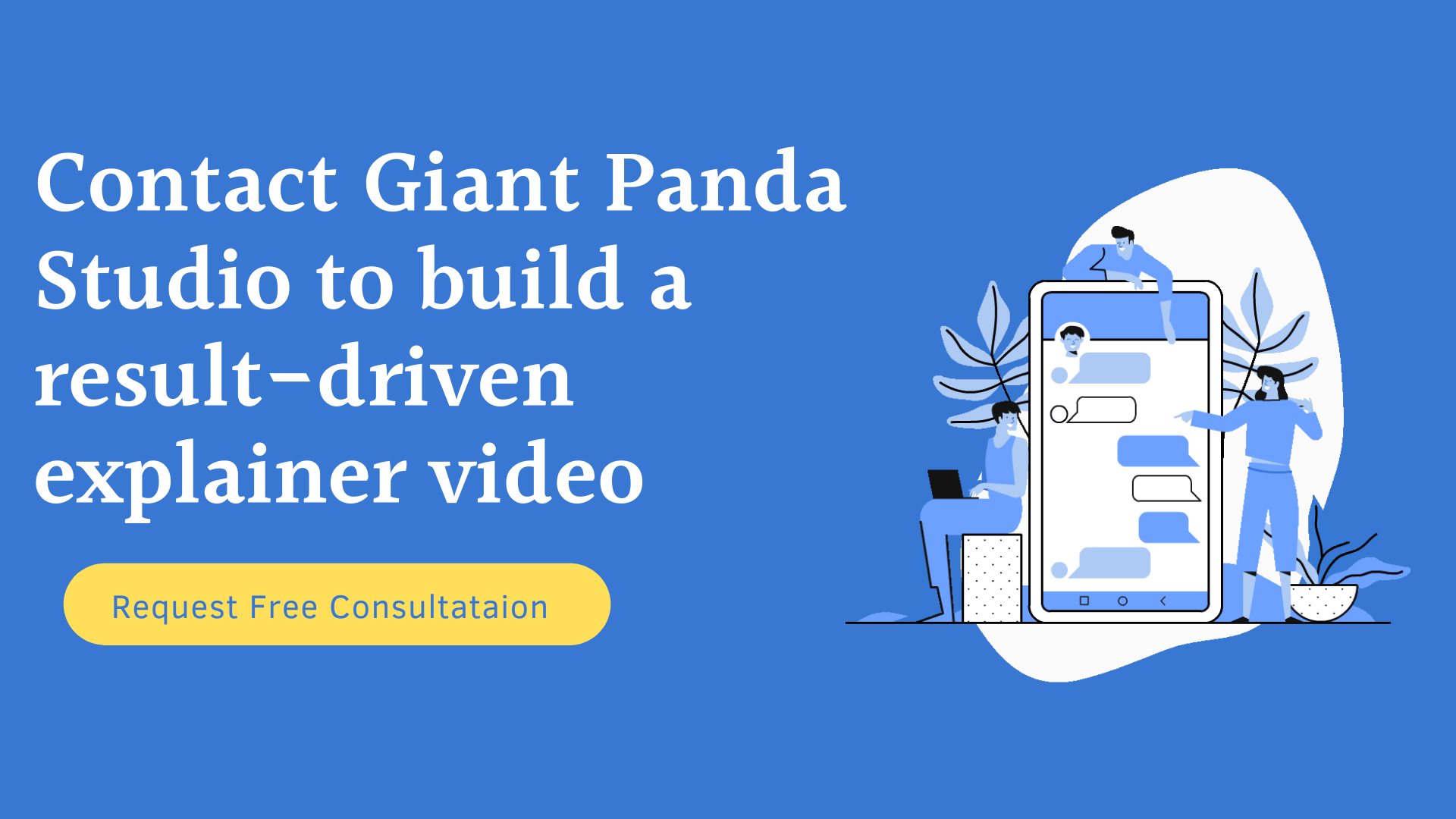 Contact Giant Panda Studio to create an explainer video