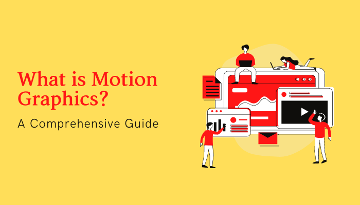 What is motion graphics? A comprehensive guide
